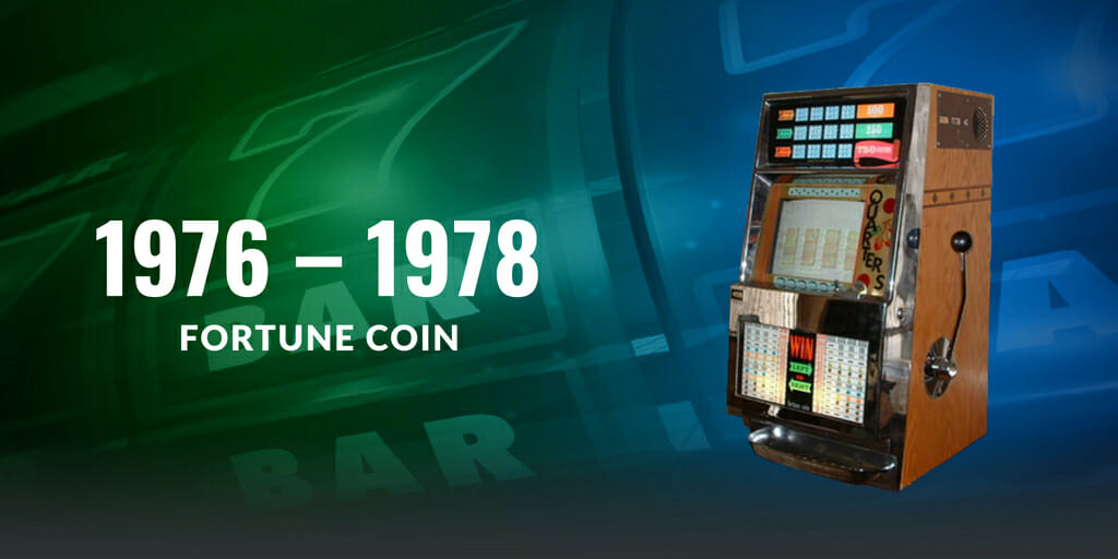 1976 – 1978 - FORTUNE COIN